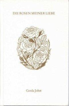 Die Rosen meiner Liebe