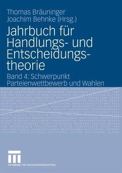Jahrbuch für Handlungs- und Entscheidungstheorie - Bräuninger, Thomas / Behnke, Joachim (Hgg.)