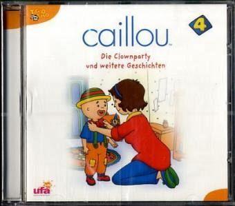 Caillou - Die Clownparty und weitere Geschichten 1 Audio-CD