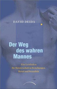 Der Weg des wahren Mannes - Deida, David