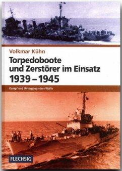 Torpedoboote und Zerstörer im Einsatz 1939-1945 - Kühn, Volkmar