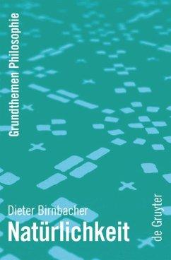 Natürlichkeit - Birnbacher, Dieter