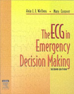The ECG in Emergency Decision Making - Wellens, Hein J. J., MD, PhD (Professor of Cardiology, University of; Conover, Mary Boudreau (Educational Director, Critical Care Conferen