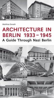 Architecture in Berlin 1933 - 1945 - Donath, Matthias