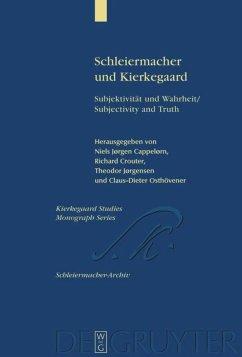 Schleiermacher und Kierkegaard - Cappelørn, Niels Jørgen / Crouter, Richard / Jørgensen, Theodor / Osthövener, Claus-Dieter (Hgg.)