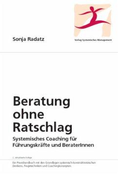 Beratung ohne Ratschlag - Radatz, Sonja