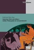 Zwischen PISA und Athen - Antike Philosophie im Schulunterricht