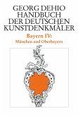 Dehio - Handbuch der deutschen Kunstdenkmäler / Bayern Band 4