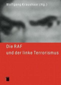 Die RAF und der linke Terrorismus - Kraushaar, Wolfgang (Hrsg.)