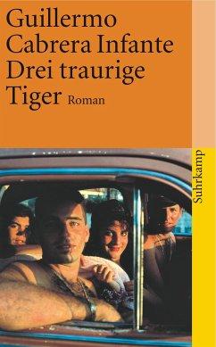 Drei traurige Tiger - Cabrera Infante, Guillermo