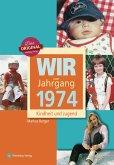 Wir vom Jahrgang 1974 - Kindheit und Jugend
