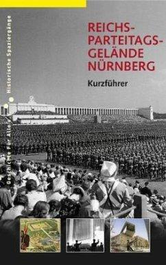 Reichsparteitagsgelände Nürnberg - Schmidt, Alexander; Urban, Markus