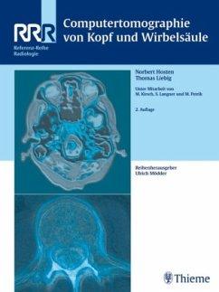 Computertomographie von Kopf und Wirbelsäule - Hosten, Norbert; Liebig, Thomas