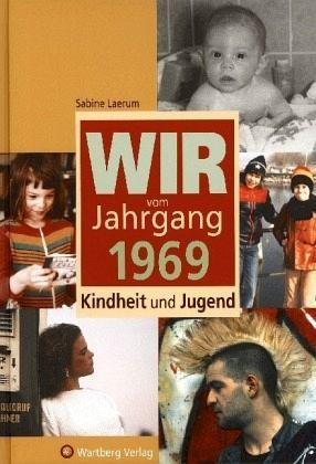 Wir vom Jahrgang 1969 - Kindheit und Jugend - Laerum, Sabine