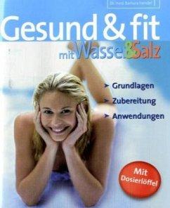 Gesund und fit mit Wasser und Salz - Hendel, Barbara