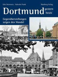 Dortmund - gestern und heute - Steinmetz, Udo; Frank, Valentin
