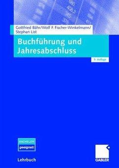 Buchführung und Jahresabschluss - Bähr, Gottfried;Fischer-Winkelmann, Wolf F.;List, Stephan