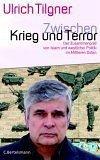 Zwischen Krieg und Terror - Tilgner, Ulrich