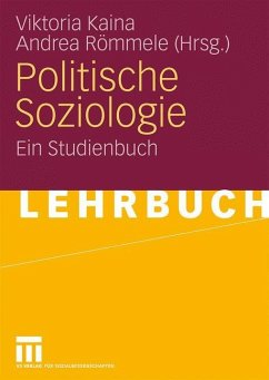 Politische Soziologie - Kaina, Viktoria / Römmele, Andrea (Hrsg.)