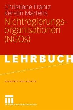 Nichtregierungsorganisationen (NGOs) - Frantz, Christiane; Martens, Kerstin