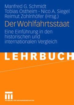 Der Wohlfahrtsstaat - Schmidt, Manfred / Ostheim, Tobias (Hgg.)