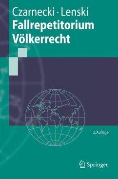 Fallrepetitorium Völkerrecht - Czarnecki, Ralph;Lenski, Edgar