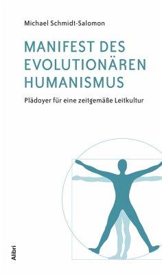 Manifest des evolutionären Humanismus - Schmidt-Salomon, Michael