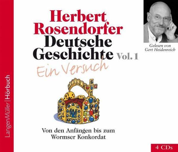 Von den Anfängen bis zum Wormser Konkordat, 4 Audio-CDs / Deutsche Geschichte, Audio-CDs Vol.1 - Rosendorfer, Herbert