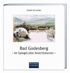 Bad Godesberg - im Spiegel alter Ansichtskarten - Schneider, Rudolf