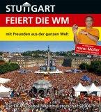 Stuttgart feiert die WM - mit Freunden aus der ganzen Welt