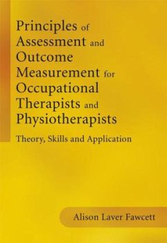 Principles of Assessment for Occupational Therapists and Physiotherapists - Laver-Fawcett, Alison