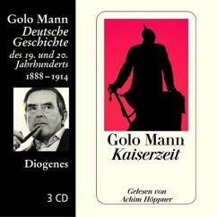 Kaiserzeit, 3 Audio-CDs - Mann, Golo