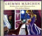 Brüderchen und Schwesterchen / Die sieben Raben, 1 Audio-CD / Grimms Märchen, Audio-CDs