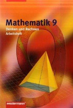 Mathematik Denken und Rechnen 9. Arbeitsheft. Nordrhein-Westfalen
