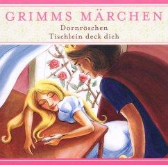 Dornröschen / Tischlein deck dich, 1 Audio-CD / Grimms Märchen, Audio-CDs - Grimm, Jacob; Grimm, Wilhelm