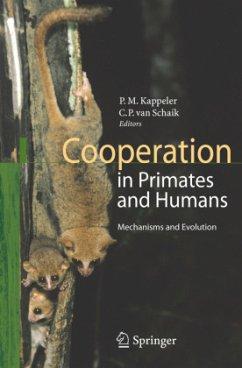 Cooperation in Primates and Humans - Kappeler, Peter M. / van Schaik, Carel P. (eds.)