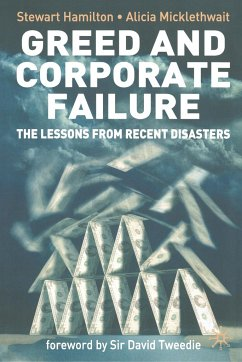Greed and Corporate Failure: The Lessons from Recent Disasters - Hamilton, Stewart; Micklethwait, Alicia