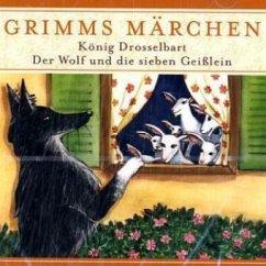 König Drosselbart / Der Wolf und die 7 Geißlein, 1 Audio-CD / Grimms Märchen, Audio-CDs - Grimm, Jacob; Grimm, Wilhelm