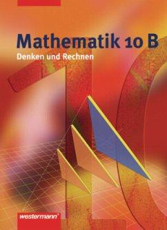 Mathematik Denken und Rechnen 10 B. Schülerband. Hauptschule. Nordrhein-Westfalen