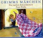 Das tapfere Schneiderlein / Frau Holle, 1 Audio-CD / Grimms Märchen, Audio-CDs