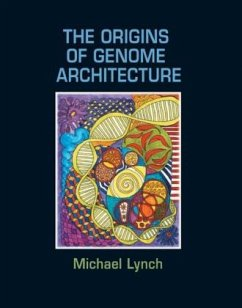 The Origins of Genome Architecture - Lynch, Michael; Walsh, Bruce