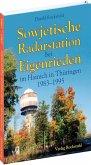 Sowjetische Radarstation bei Eigenrieden im Hainich in Thüringen 1983-1995