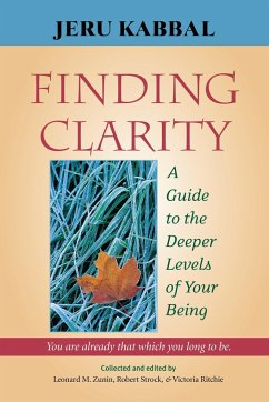 Finding Clarity: A Guide to the Deeper Levels of Your Being - Kabbal, Jeru
