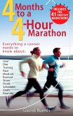 Four Months to a Four-Hour Marathon: Everything a Runner Needs to Know about Gear, Diet, Training, Pace, Mind-Set, Burnout, Shoes, Fluids, Schedules,