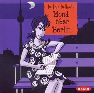 Mond über Berlin, 2 Audio-CDs - Janin Reinhardt