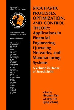 Stochastic Processes, Optimization, and Control Theory: Applications in Financial Engineering, Queueing Networks, and Manufacturing Systems: A Volume - Yan, Houmin / Yin, George / Zhang, Qing (eds.)
