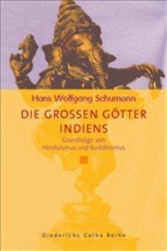 Die grossen Götter Indiens - Schumann, Hans W.