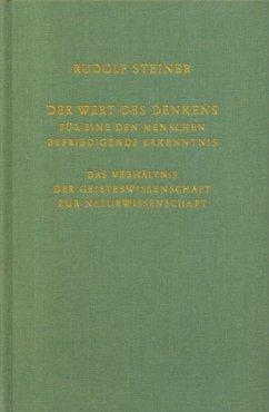 Der Wert des Denkens für eine den Menschen befriedigende Erkenntnis - Steiner, Rudolf