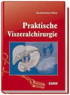Praktische Viszeralchirurgie - Böhm, Bartholomäus