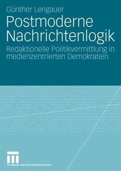 Postmoderne Nachrichtenlogik - Lengauer, Günther